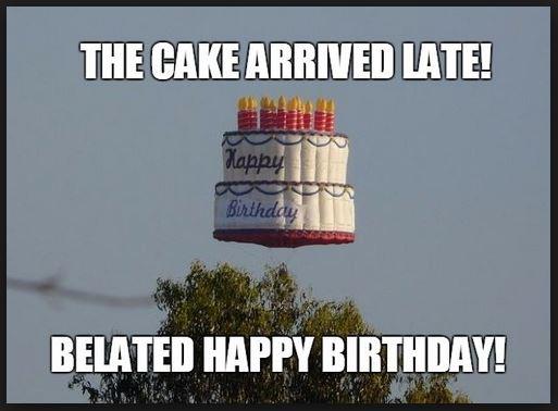 Happy Belated Birthday Meme Funny